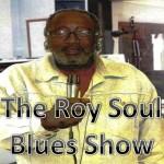 The Roy Soul Blues Show